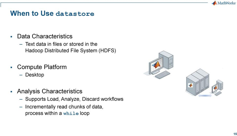 Desktop Analysis Characteristics Supports Load, Analyze, Discard