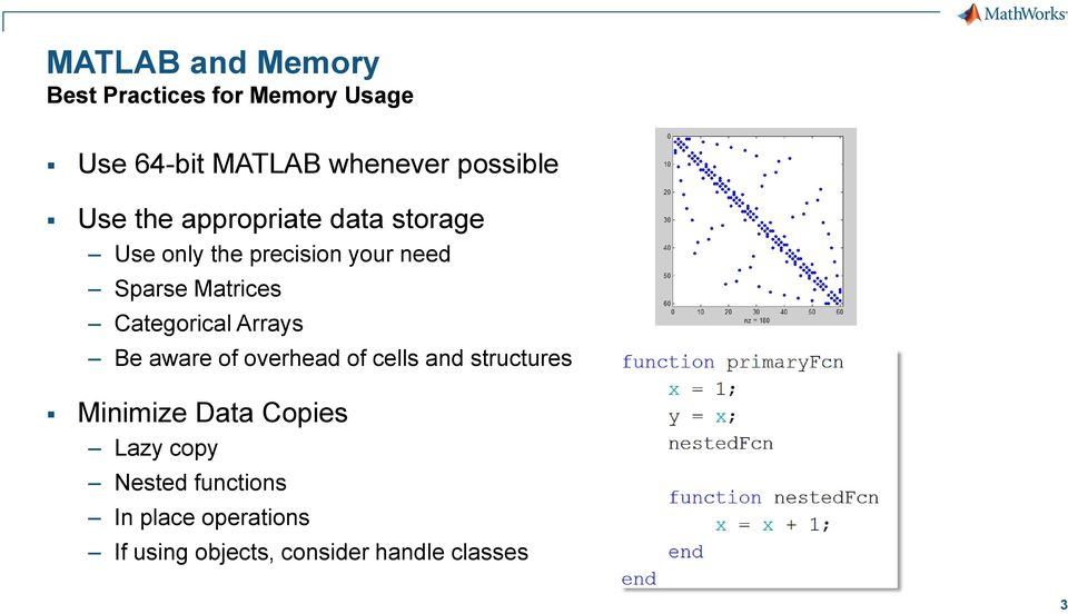 Categorical Arrays Be aware of overhead of cells and structures Minimize Data Copies