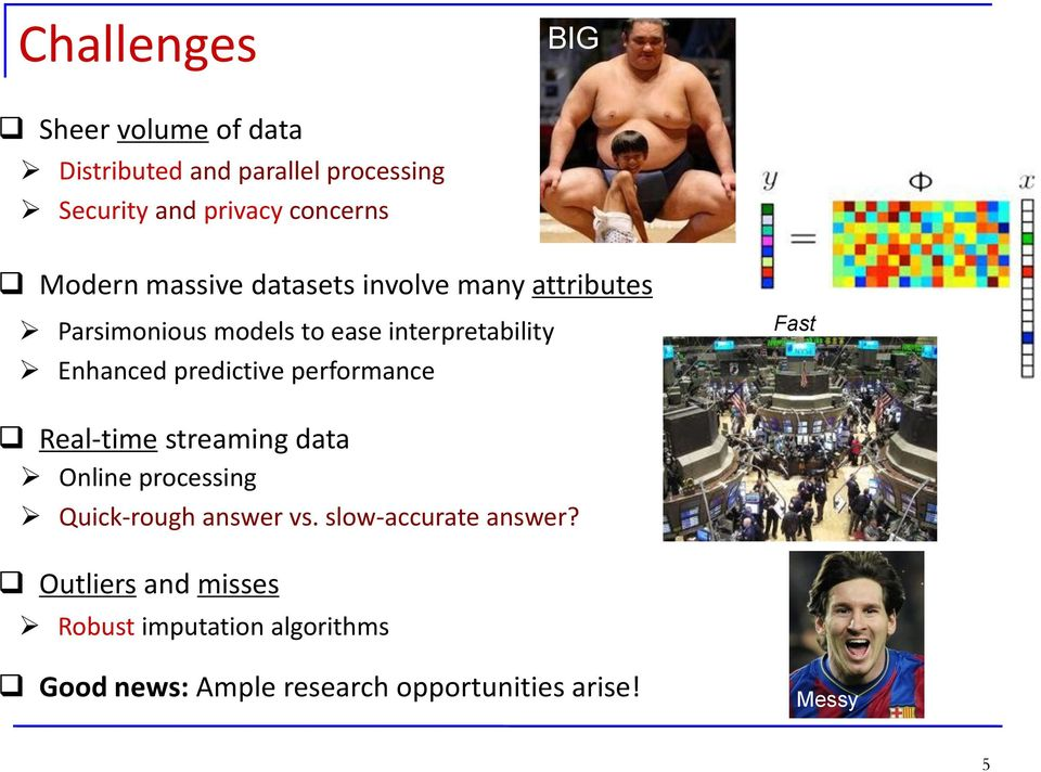 predictive performance Fast Real-time streaming data Online processing Quick-rough answer vs.