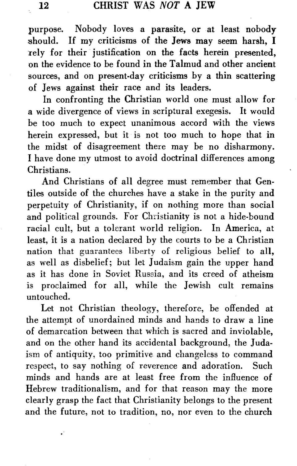 criticisms by a thin scattering of Jews against their race and its leaders. In confronting the Christian world one must allow for a wide divergence of views in scriptural exegesis.