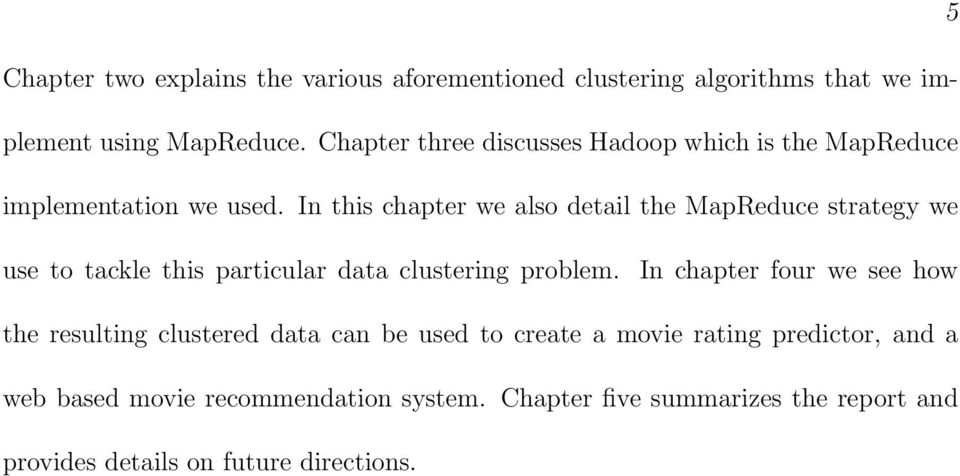 In this chapter we also detail the MapReduce strategy we use to tackle this particular data clustering problem.