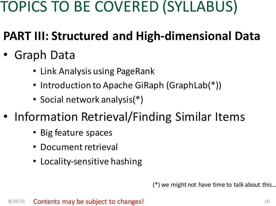 Information Retrieval/Finding Similar Items Big feature spaces Document retrieval Locality-