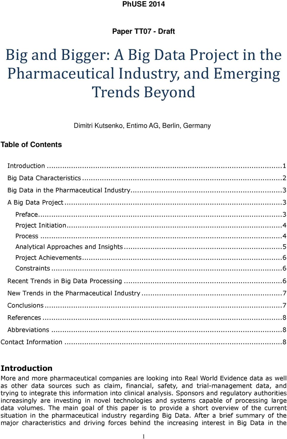 .. 5 Project Achievements... 6 Constraints... 6 Recent Trends in Big Data Processing... 6 New Trends in the Pharmaceutical Industry... 7 Conclusions... 7 References... 8 Abbreviations.