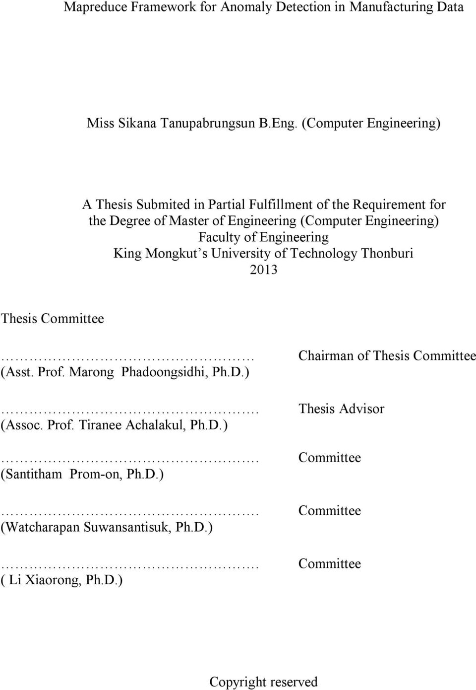 Faculty of Engineering King Mongkut s University of Technology Thonburi 2013 Thesis Committee (Asst. Prof. Marong Phadoongsidhi, Ph.D.). (Assoc. Prof. Tiranee Achalakul, Ph.