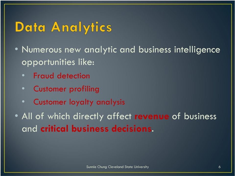 profiling Customer loyalty analysis All of which