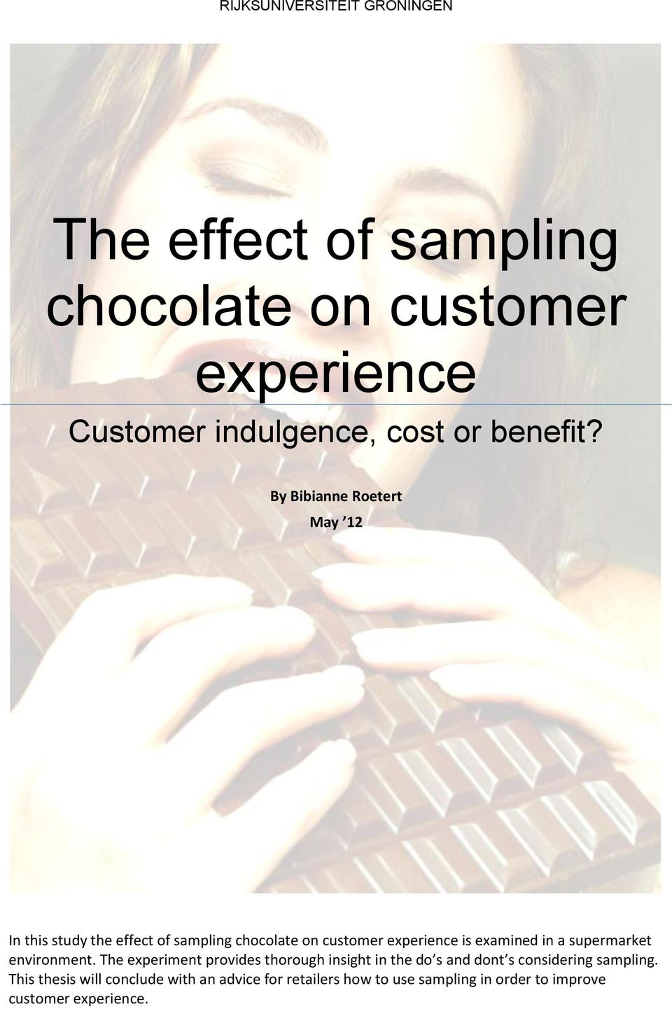 By Bibianne Roetert May 12 In this study the effect of sampling chocolate on customer experience is examined in a