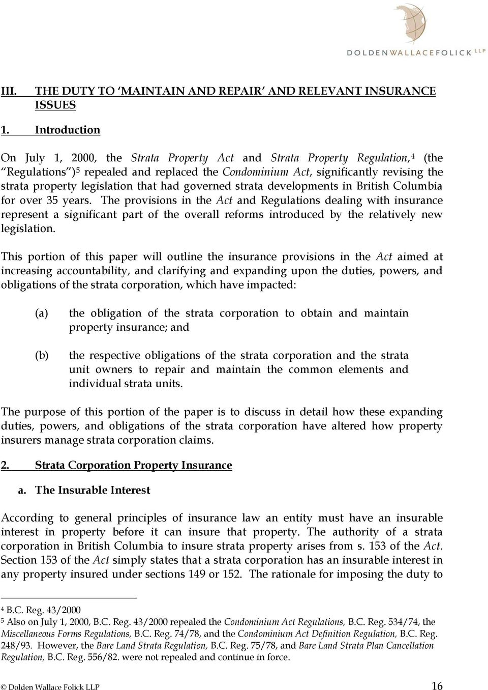 legislation that had governed strata developments in British Columbia for over 35 years.