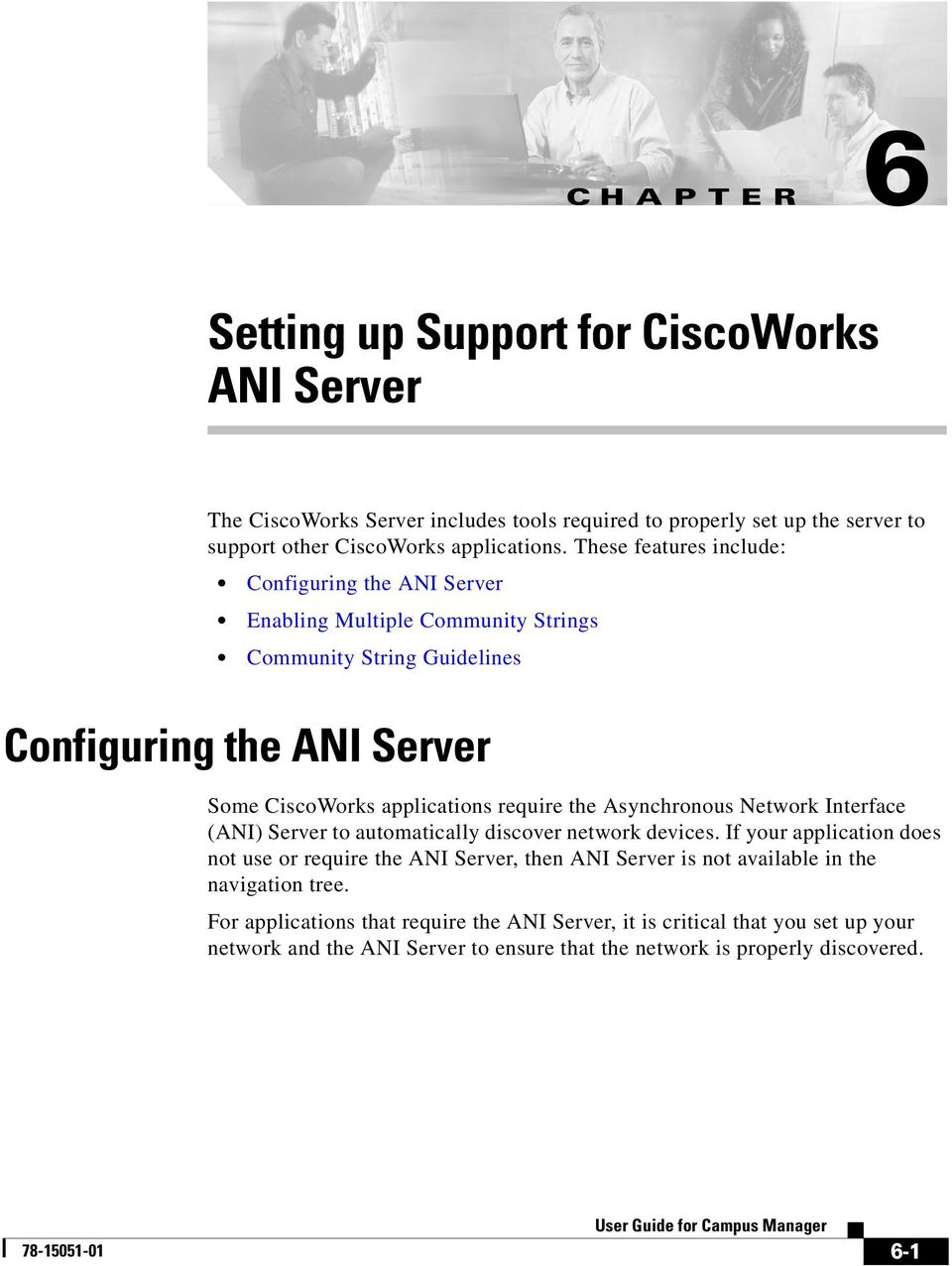 the Asynchronous Network Interface (ANI) Server to automatically discover network devices.