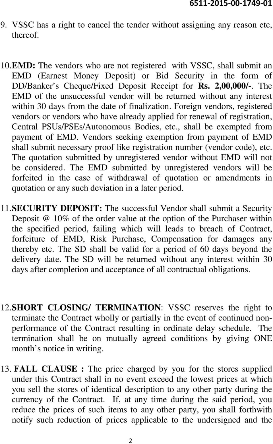 The EMD of the unsuccessful vendor will be returned without any interest within 30 days from the date of finalization.