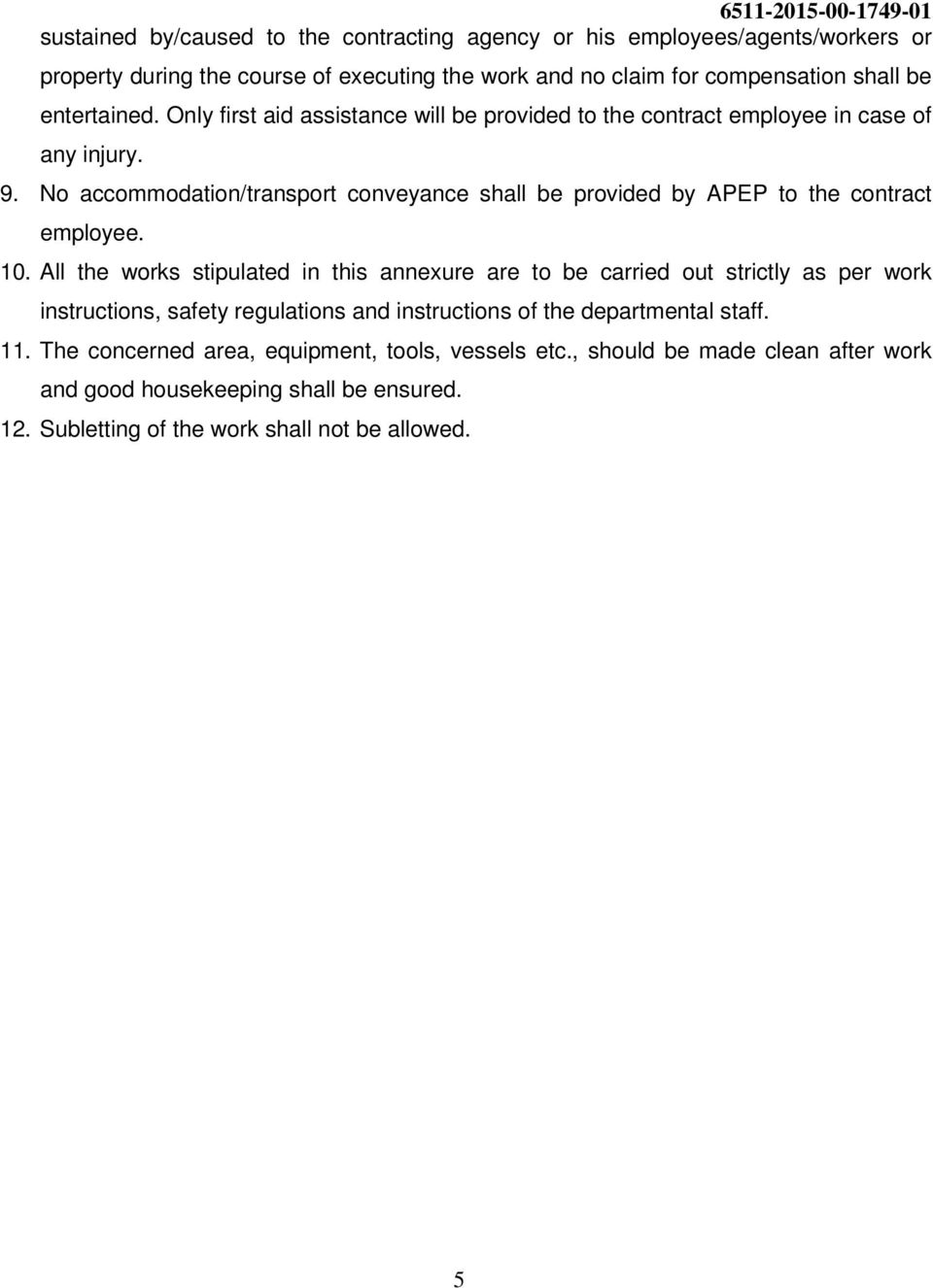 No accommodation/transport conveyance shall be provided by APEP to the contract employee. 10.
