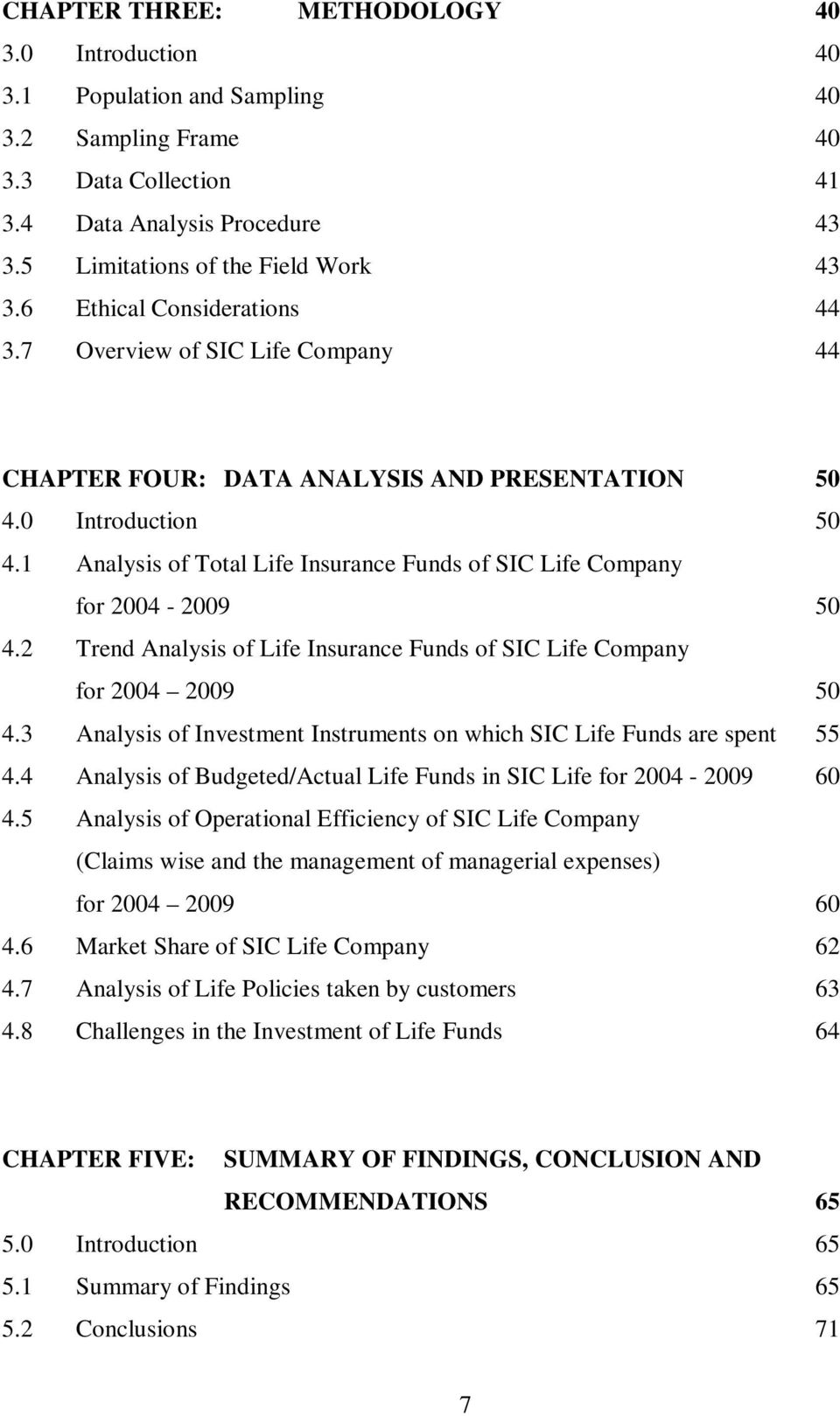 1 Analysis of Total Life Insurance Funds of SIC Life Company for 2004-2009 50 4.2 Trend Analysis of Life Insurance Funds of SIC Life Company for 2004 2009 50 4.