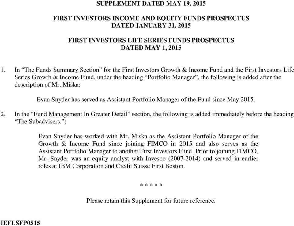 the description of Mr. Miska: Evan Snyder has served as Assistant Portfolio Manager of the Fund since May 20
