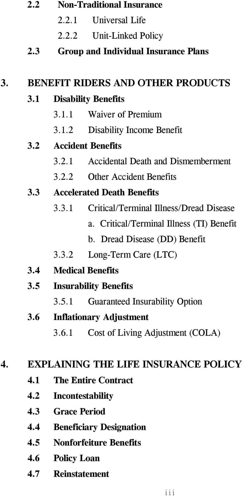 Critical/Terminal Illness (TI) Benefit b. Dread Disease (DD) Benefit 3.3.2 Long-Term Care (LTC) 3.4 Medical Benefits 3.5 Insurability Benefits 3.5.1 Guaranteed Insurability Option 3.