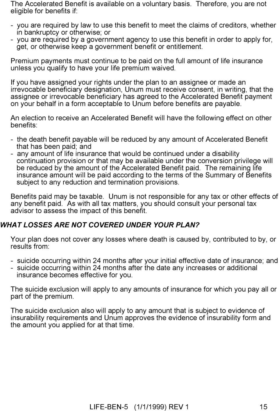 government agency to use this benefit in order to apply for, get, or otherwise keep a government benefit or entitlement.