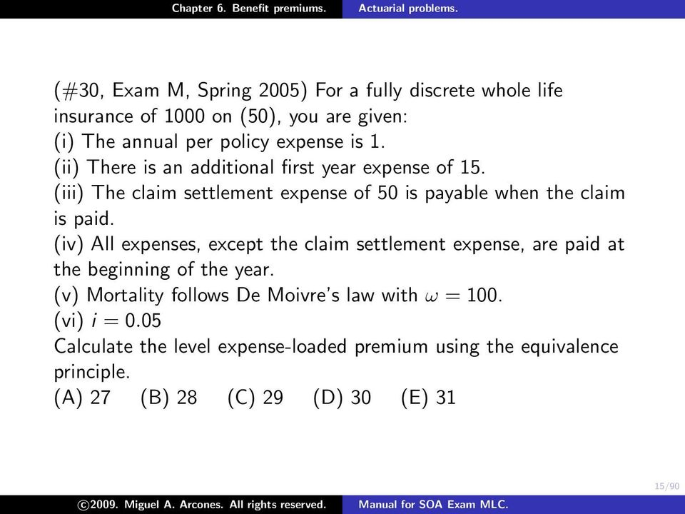 (iv) All expenses, except the claim settlement expense, are paid at the beginning of the year.