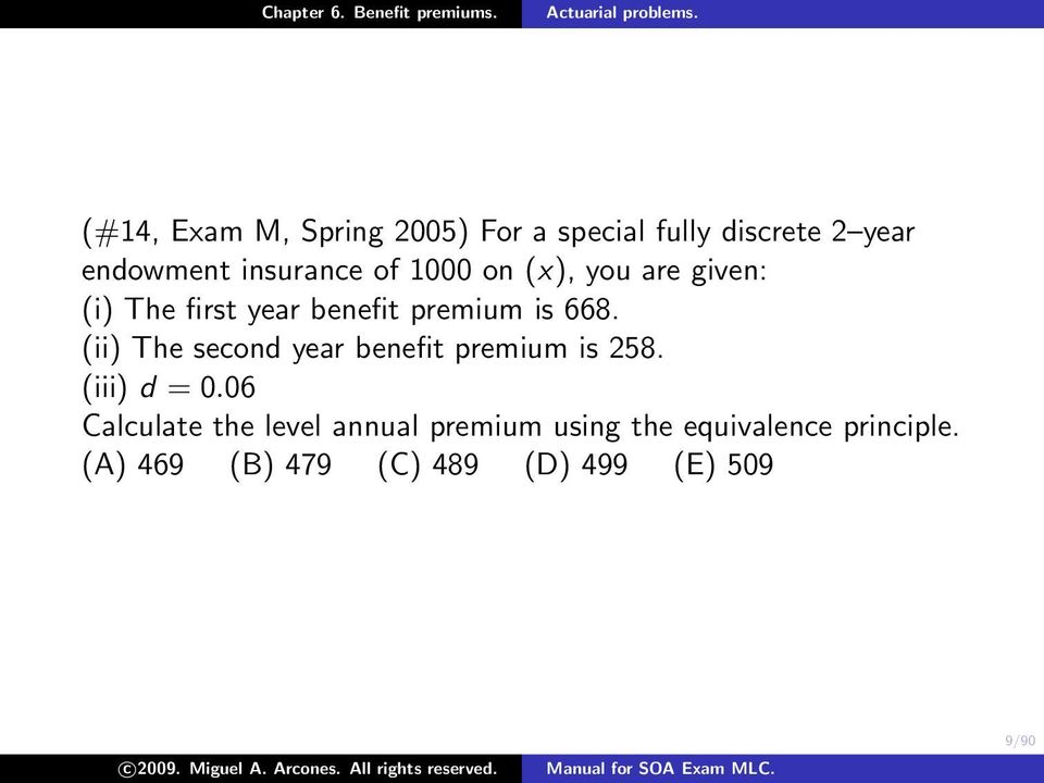 (ii) The second year benefit premium is 258. (iii) d = 0.