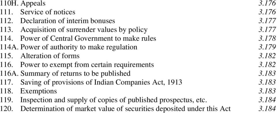 Power to exempt from certain requirements 3.182 116A. Summary of returns to be published 3.183 117. Saving of provisions of Indian Companies Act, 1913 3.