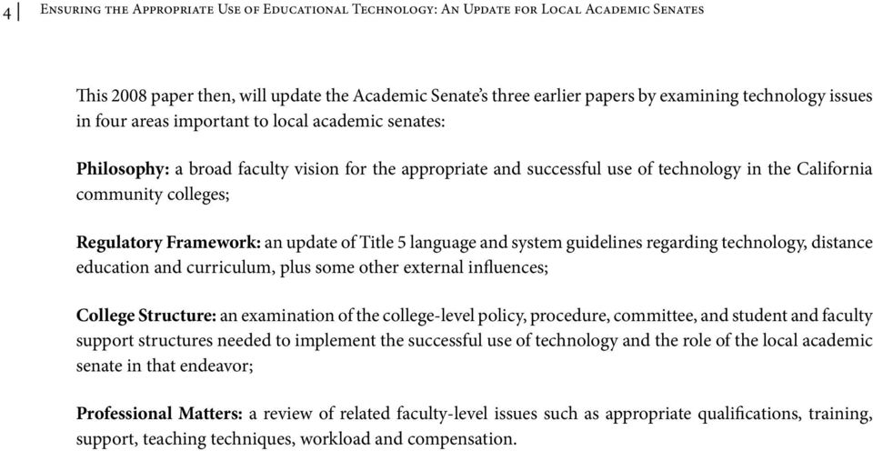 Framework: an update of Title 5 language and system guidelines regarding technology, distance education and curriculum, plus some other external influences; College Structure: an examination of the