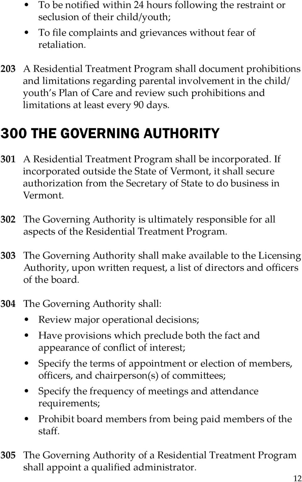 every 90 days. 300 THE GOVERNING AUTHORITY 301 A Residential Treatment Program shall be incorporated.