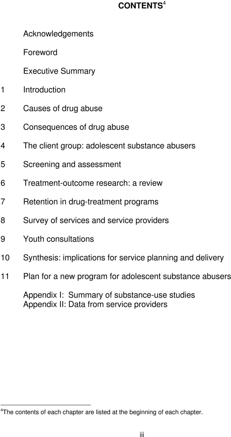 providers 9 Youth consultations 10 Synthesis: implications for service planning and delivery 11 Plan for a new program for adolescent substance abusers