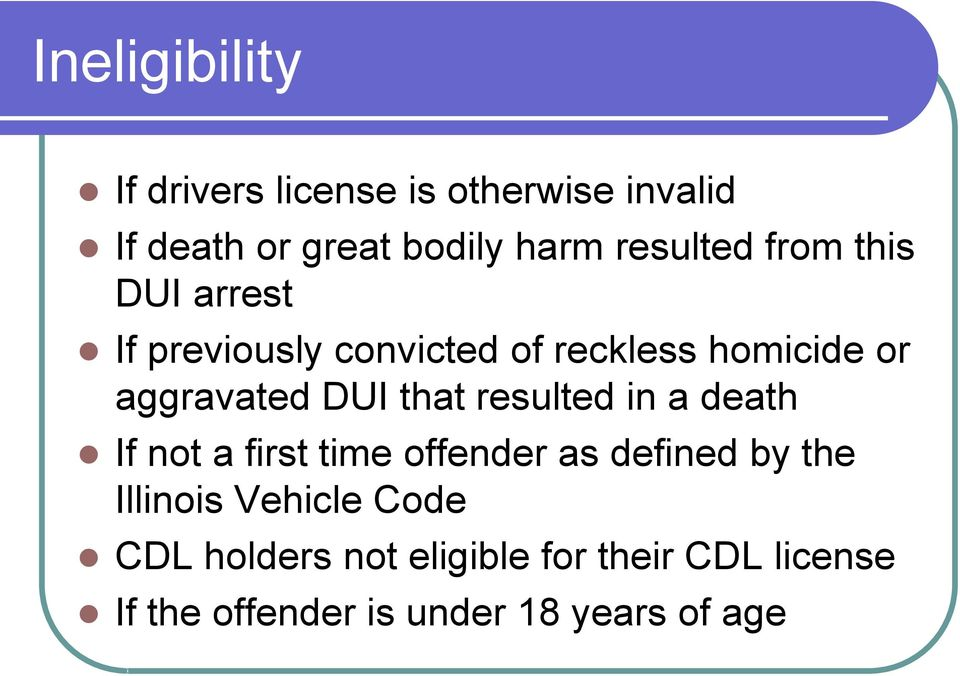 DUI that resulted in a death If not a first time offender as defined by the Illinois