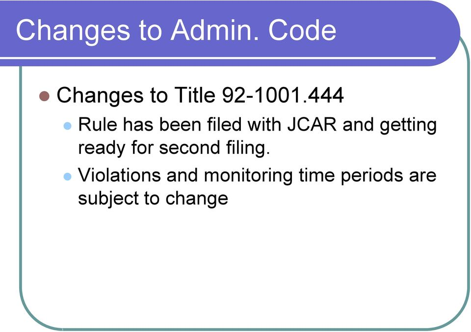 444 Rule has been filed with JCAR and