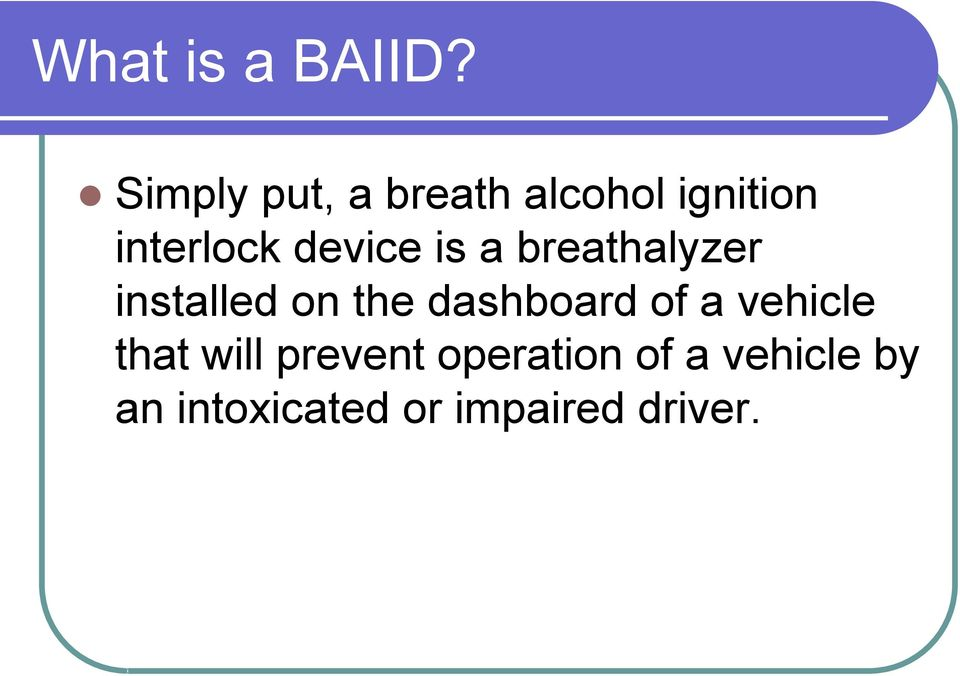 device is a breathalyzer installed on the dashboard