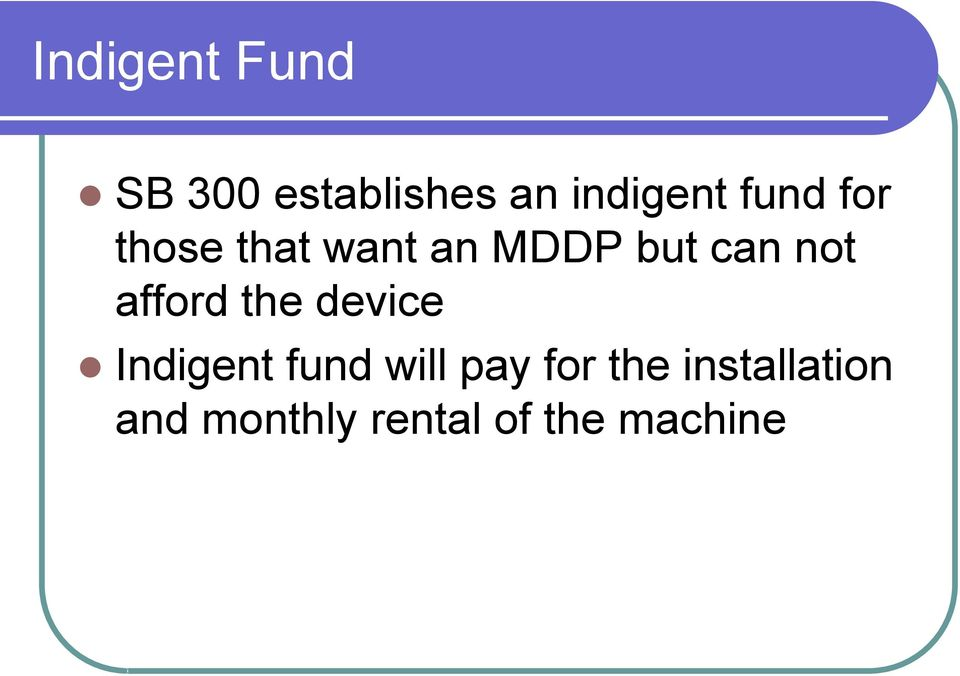 afford the device Indigent fund will pay for