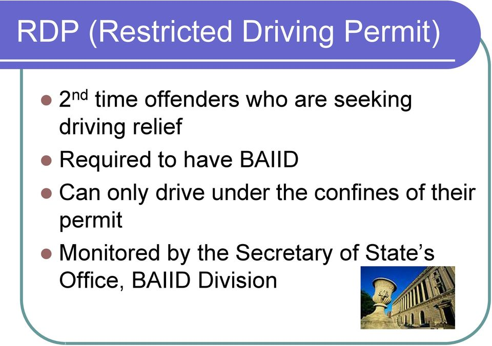 Can only drive under the confines of their permit