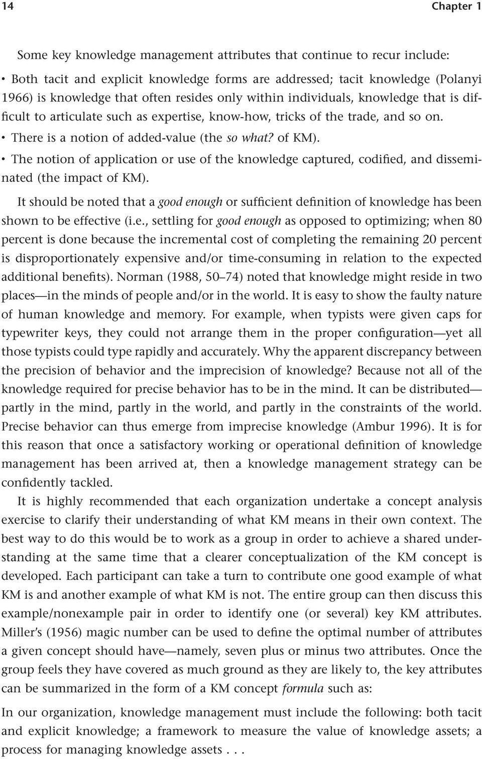 The notion of application or use of the knowledge captured, codified, and disseminated (the impact of KM).
