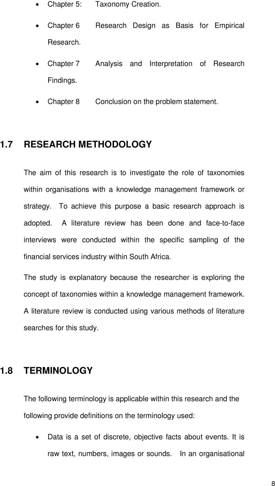 To achieve this purpose a basic research approach is adopted.