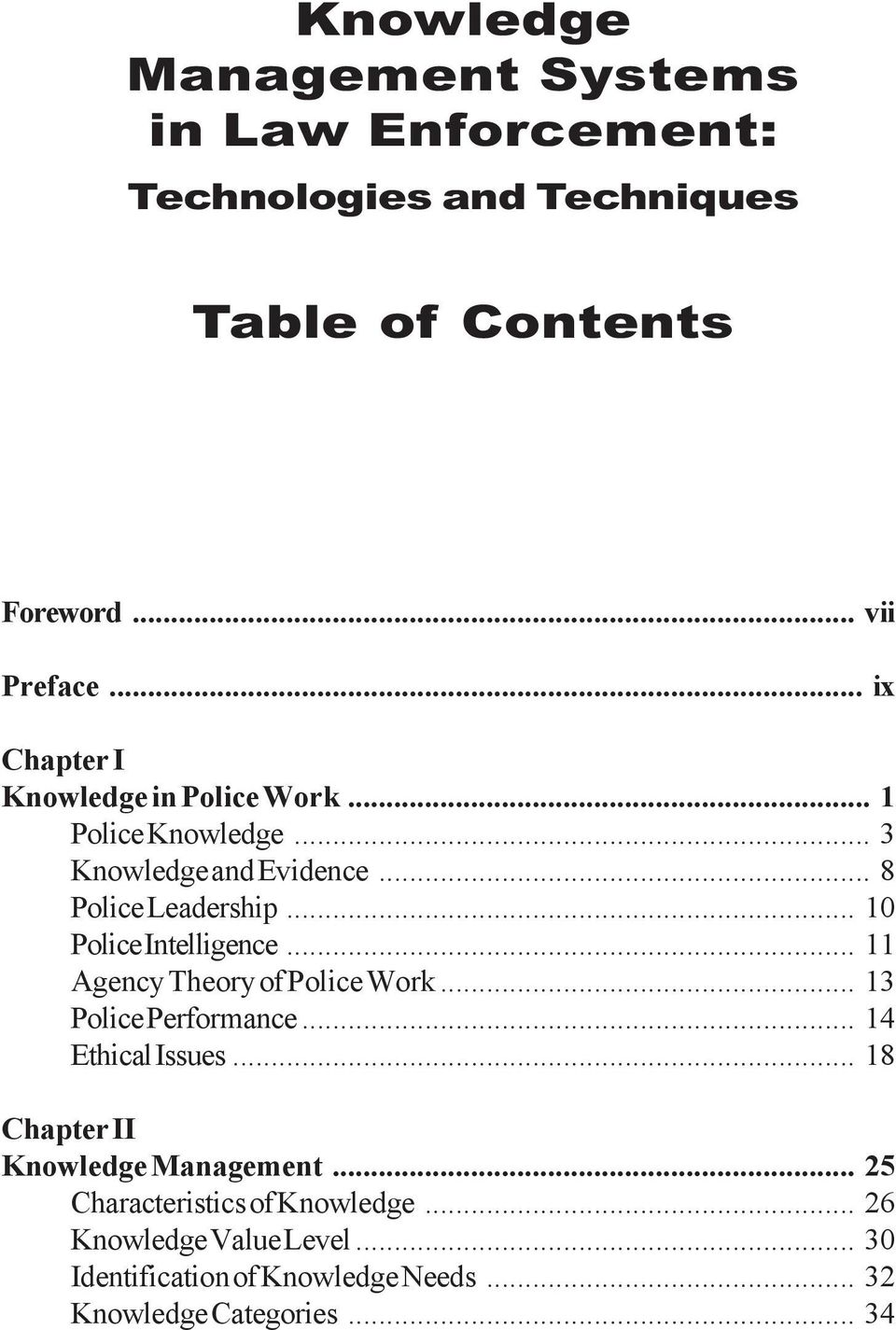 .. 10 Police Intelligence... 11 Agency Theory of Police Work... 13 Police Performance... 14 Ethical Issues.