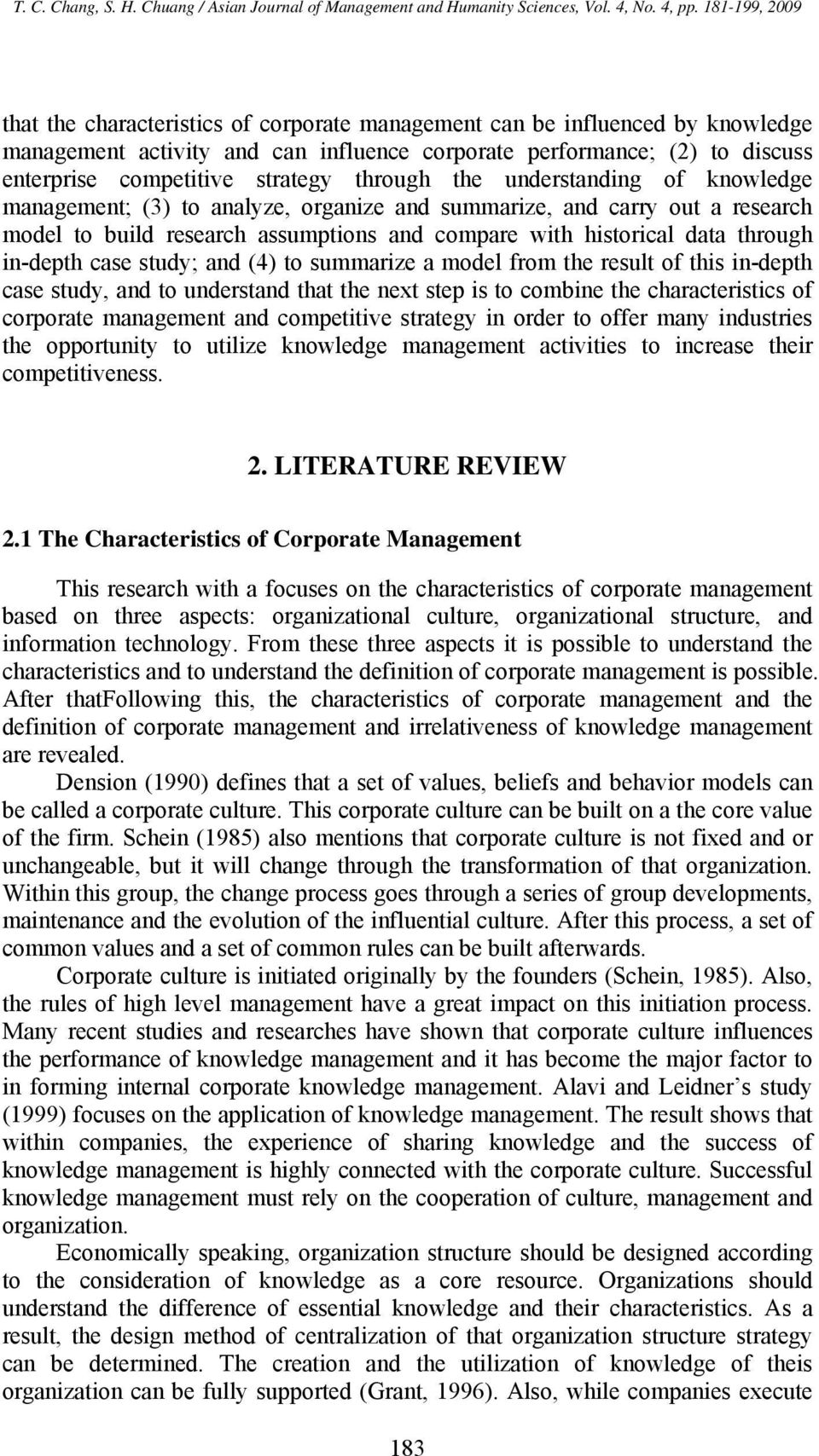 study; and (4) to summarize a model from the result of this in-depth case study, and to understand that the next step is to combine the characteristics of corporate management and competitive