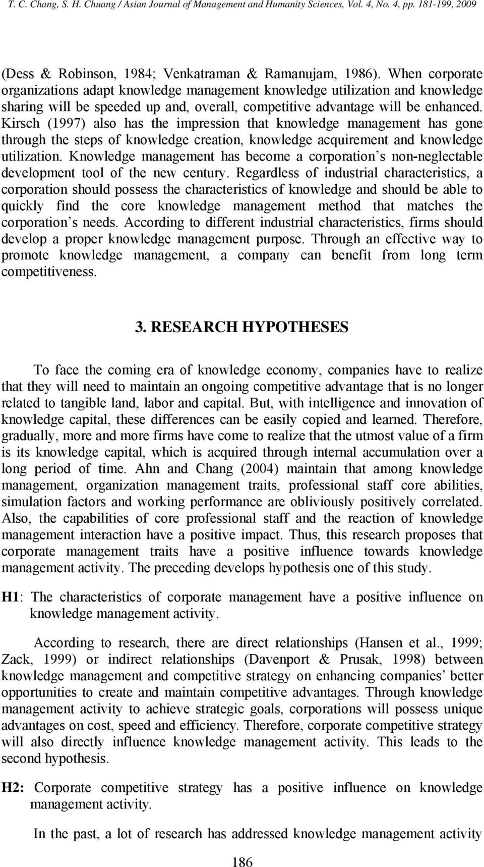 Kirsch (1997) also has the impression that knowledge management has gone through the steps of knowledge creation, knowledge acquirement and knowledge utilization.