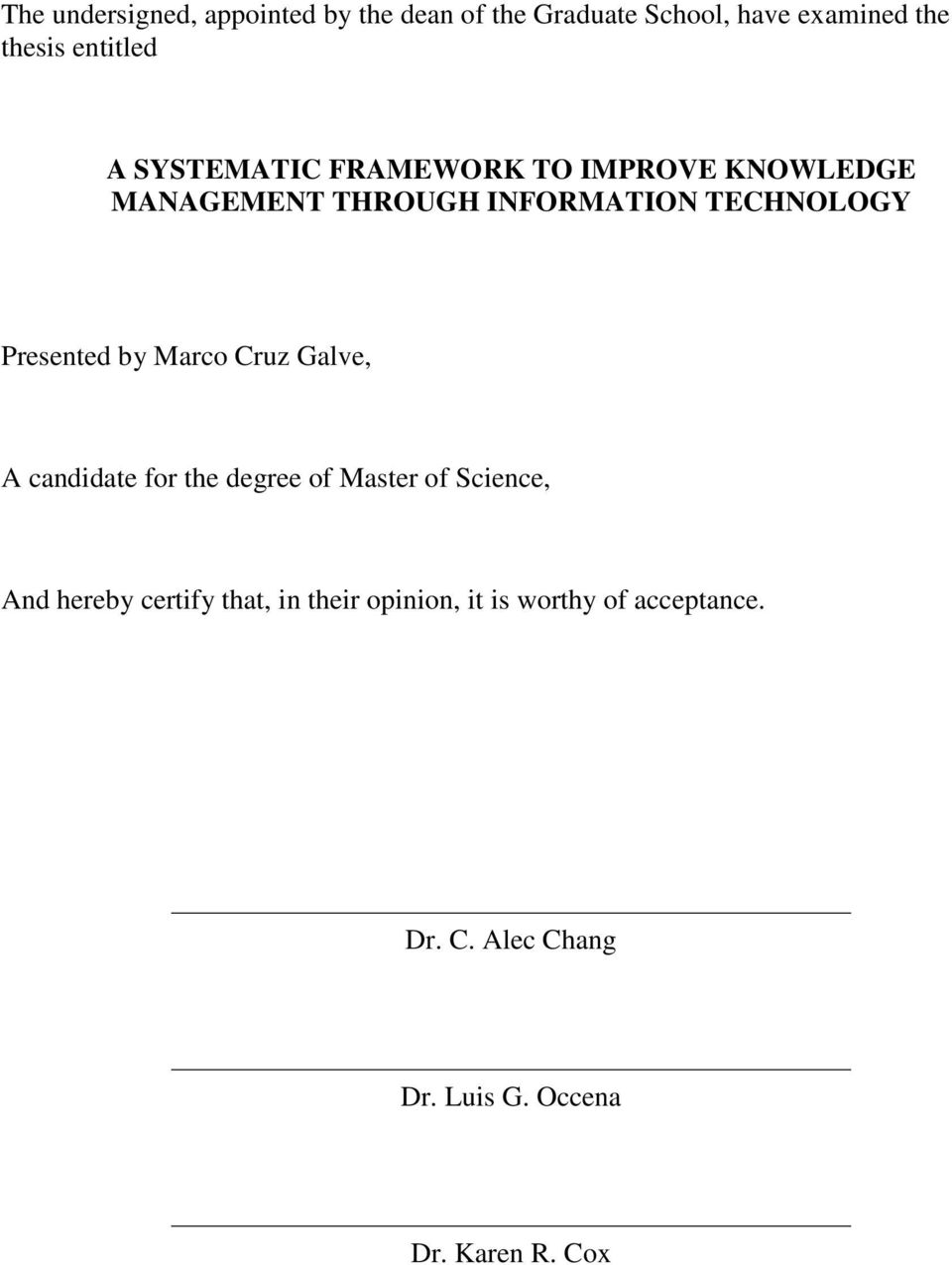 by Marco Cruz Galve, A candidate for the degree of Master of Science, And hereby certify that,