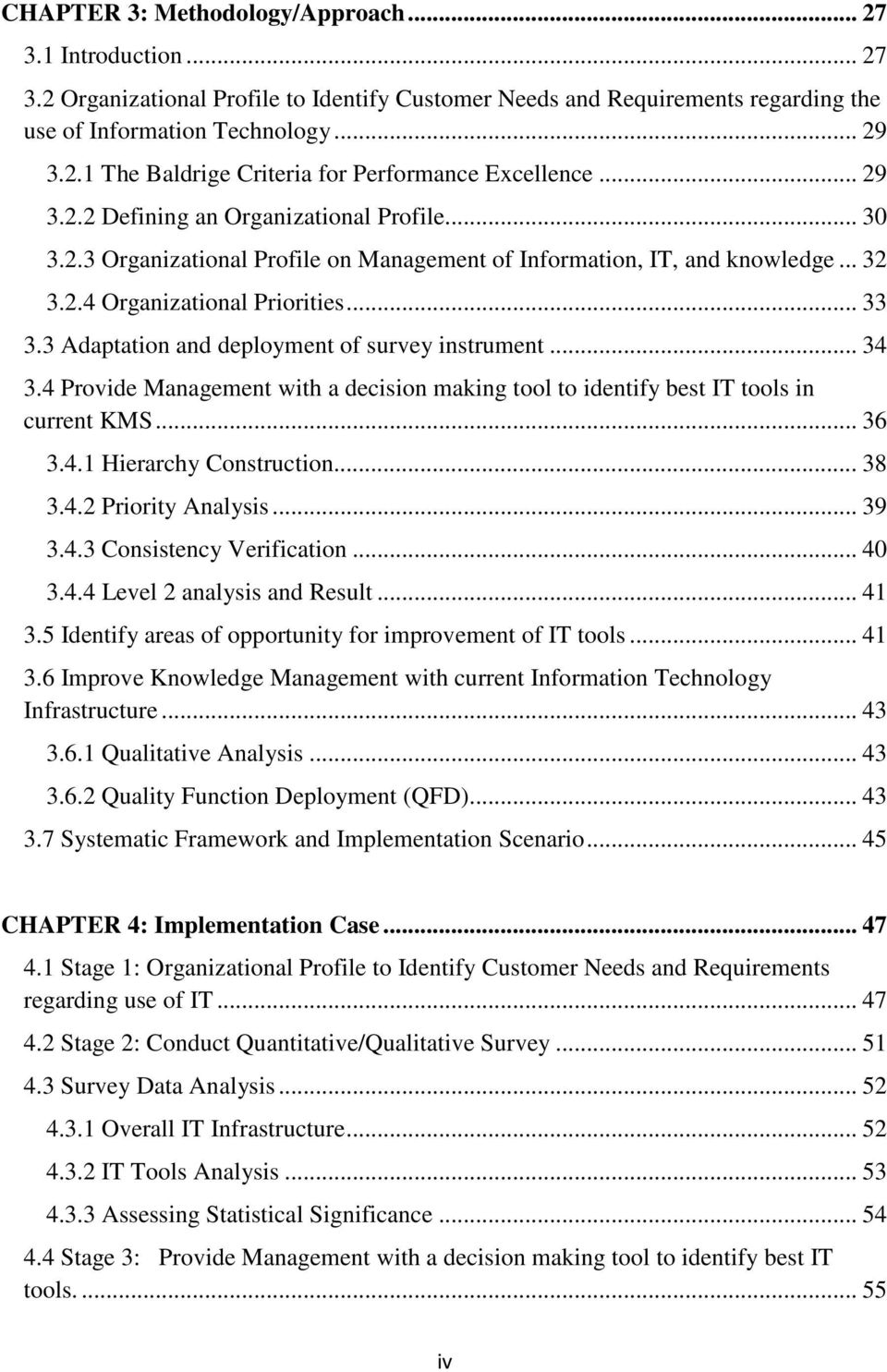 3 Adaptation and deployment of survey instrument... 34 3.4 Provide Management with a decision making tool to identify best IT tools in current KMS... 36 3.4.1 Hierarchy Construction... 38 3.4.2 Priority Analysis.