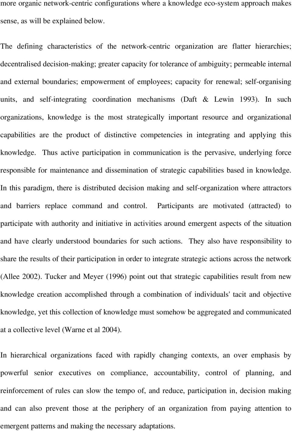 boundaries; empowerment of employees; capacity for renewal; self-organising units, and self-integrating coordination mechanisms (Daft & Lewin 1993).