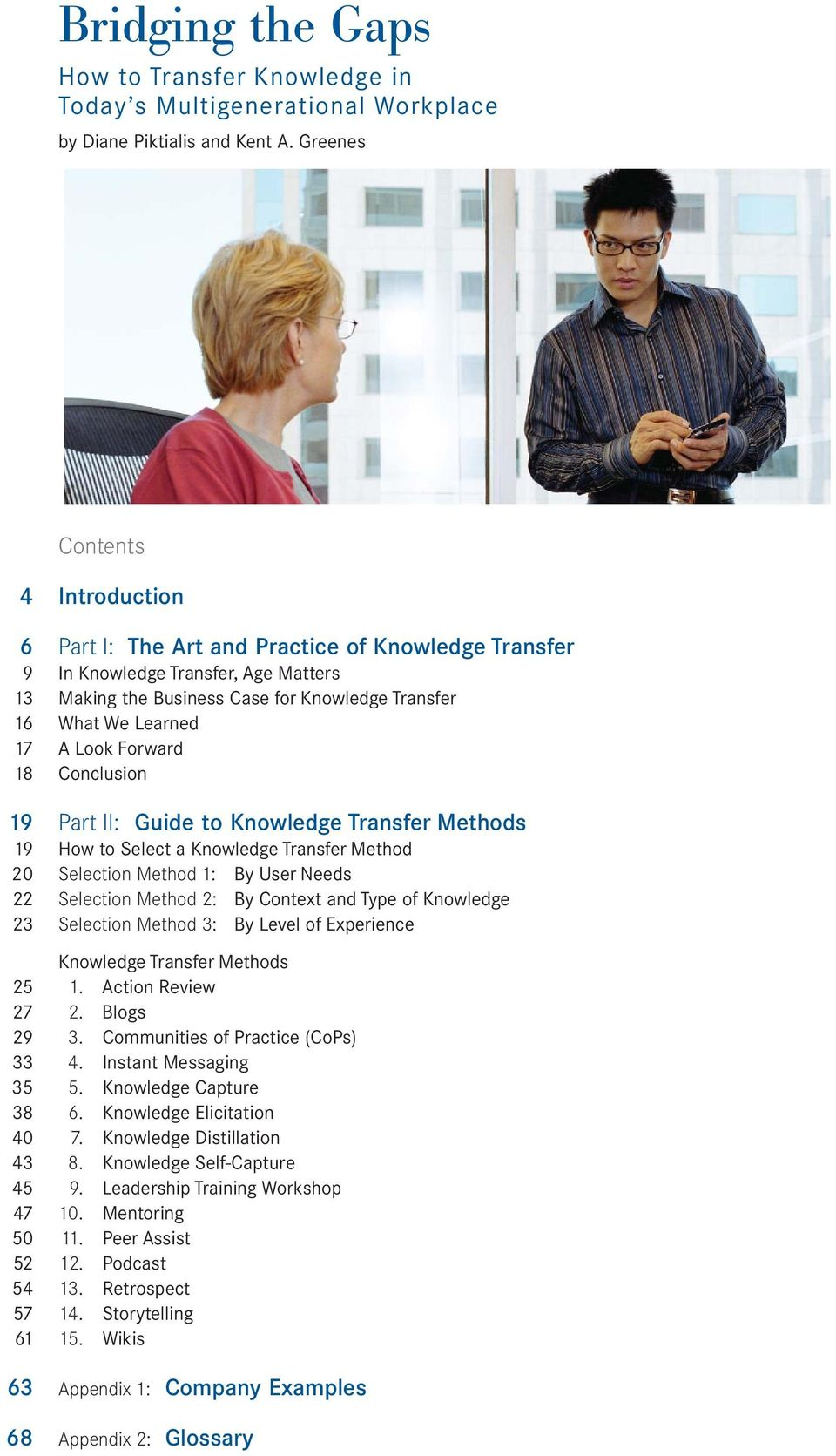 Look Forward 18 Conclusion 19 Part II: Guide to Knowledge Transfer Methods 19 How to Select a Knowledge Transfer Method 20 Selection Method 1: By User Needs 22 Selection Method 2: By Context and Type