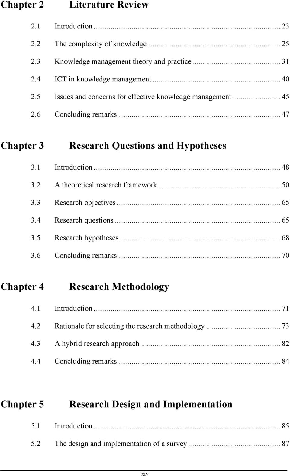 .. 50 3.3 Research objectives... 65 3.4 Research questions... 65 3.5 Research hypotheses... 68 3.6 Concluding remarks... 70 Chapter 4 Research Methodology 4.1 Introduction... 71 4.