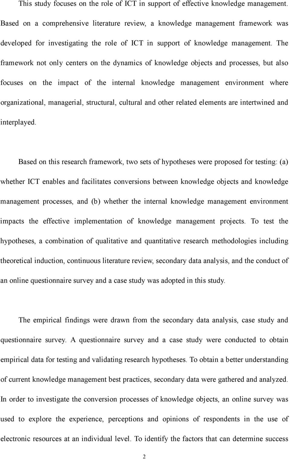The framework not only centers on the dynamics of knowledge objects and processes, but also focuses on the impact of the internal knowledge management environment where organizational, managerial,