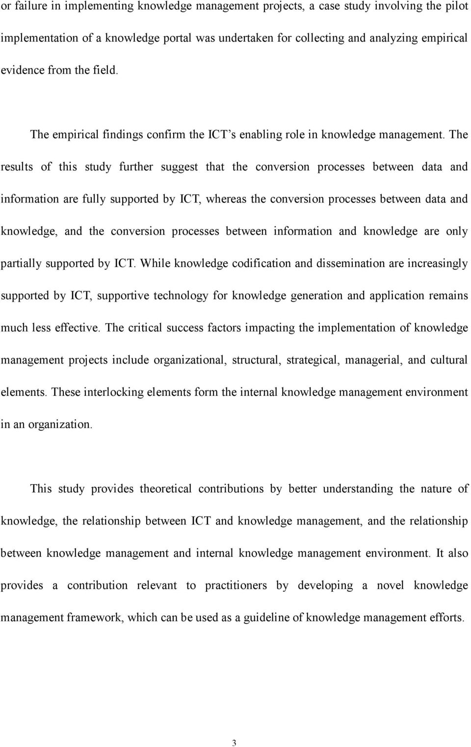 The results of this study further suggest that the conversion processes between data and information are fully supported by ICT, whereas the conversion processes between data and knowledge, and the
