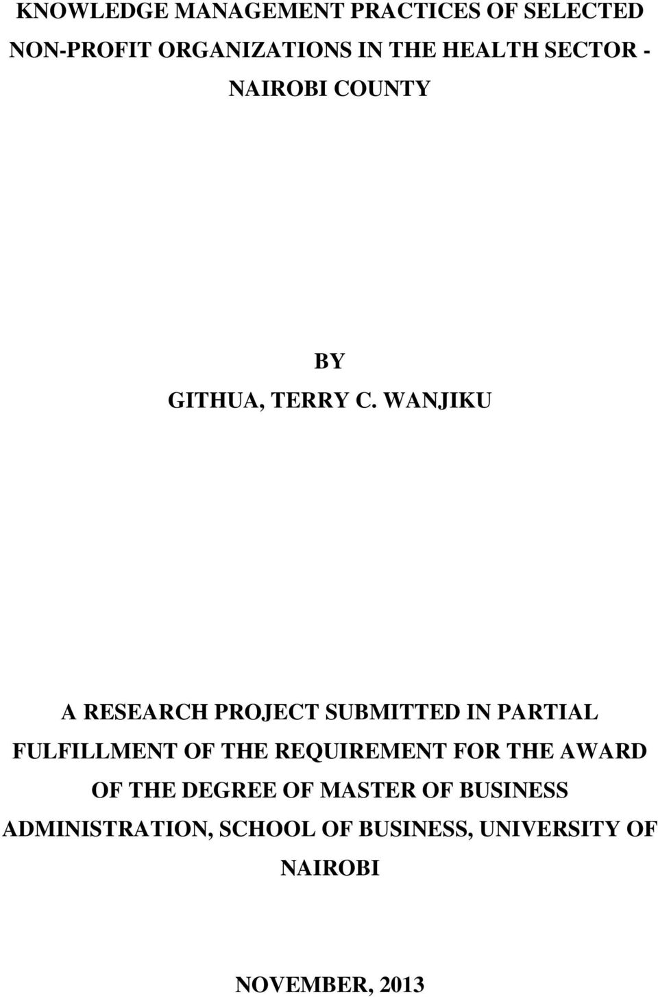 WANJIKU A RESEARCH PROJECT SUBMITTED IN PARTIAL FULFILLMENT OF THE REQUIREMENT