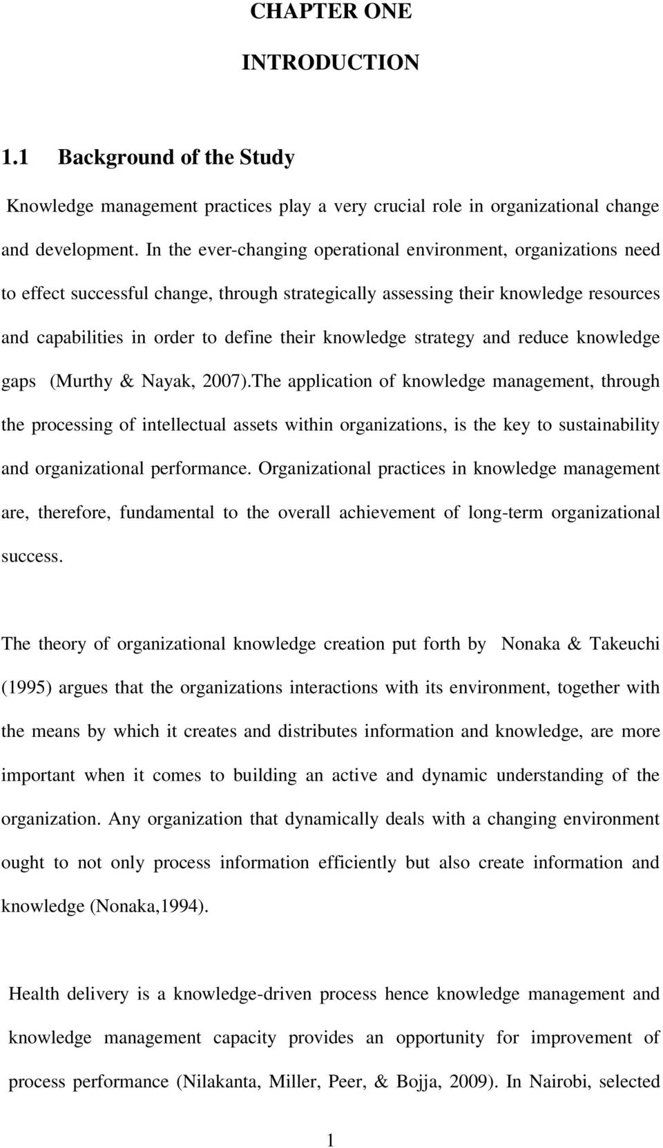 knowledge strategy and reduce knowledge gaps (Murthy & Nayak, 2007).