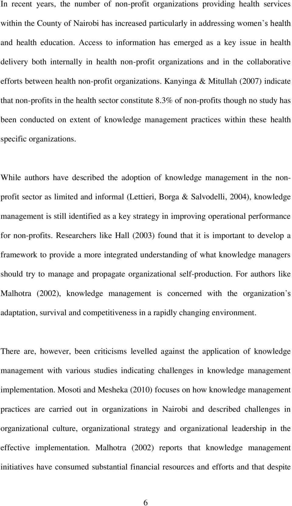 Kanyinga & Mitullah (2007) indicate that non-profits in the health sector constitute 8.