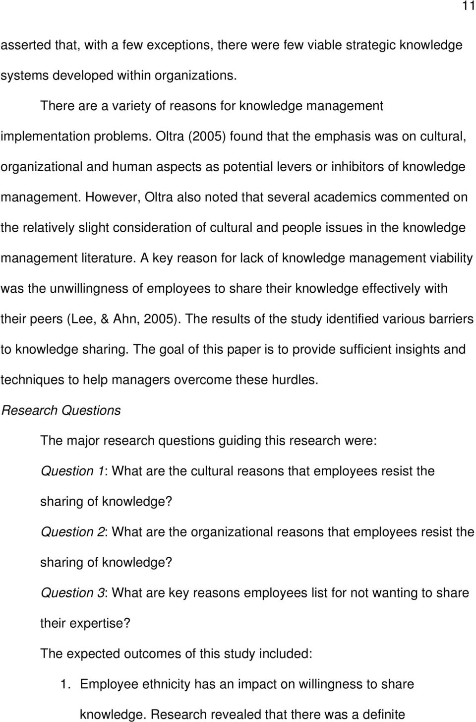 Oltra (2005) found that the emphasis was on cultural, organizational and human aspects as potential levers or inhibitors of knowledge management.
