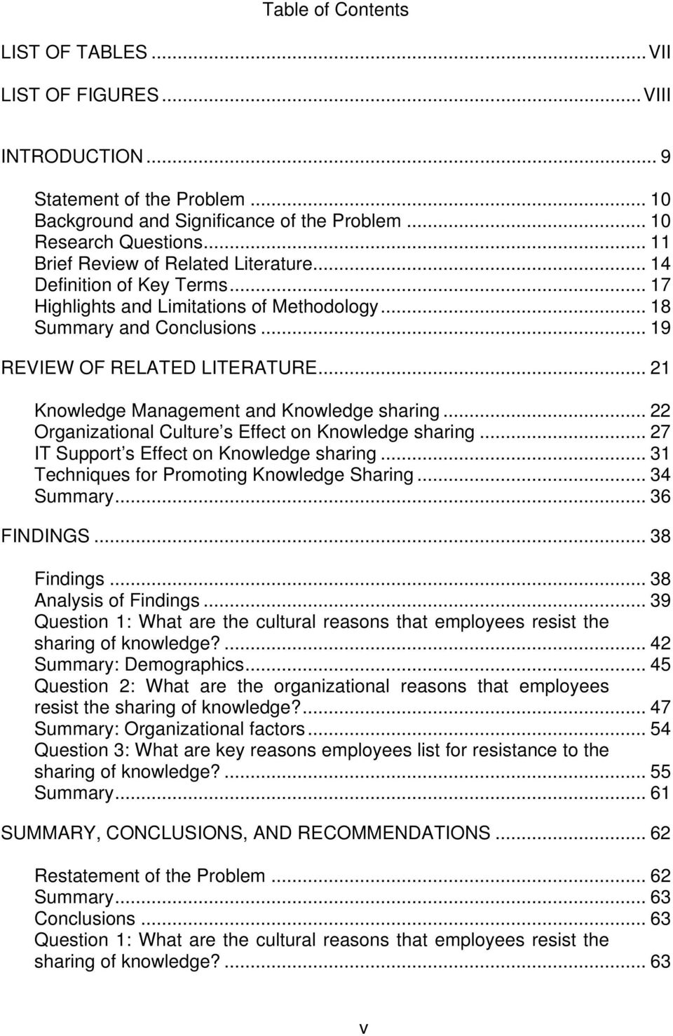 .. 21 Knowledge Management and Knowledge sharing... 22 Organizational Culture s Effect on Knowledge sharing... 27 IT Support s Effect on Knowledge sharing.