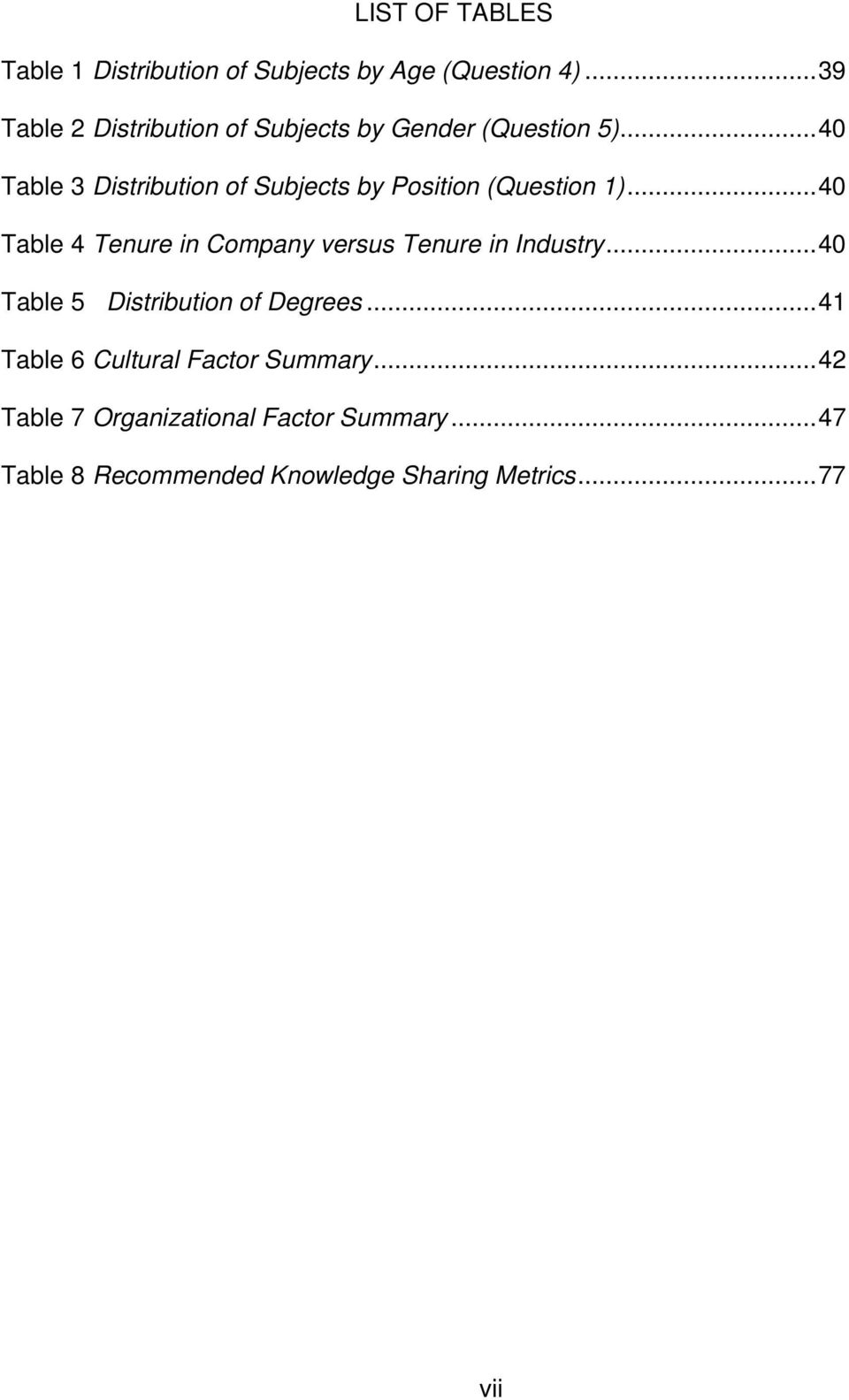 ..40 Table 3 Distribution of Subjects by Position (Question 1).