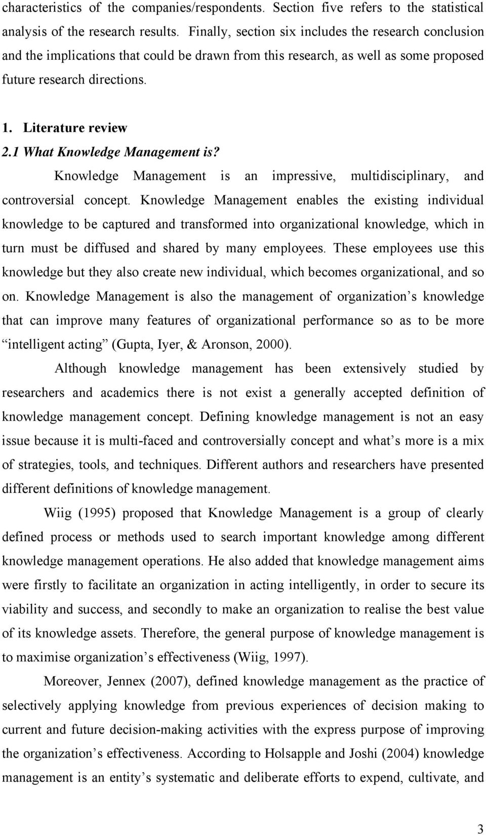 1 What Knowledge Management is? Knowledge Management is an impressive, multidisciplinary, and controversial concept.