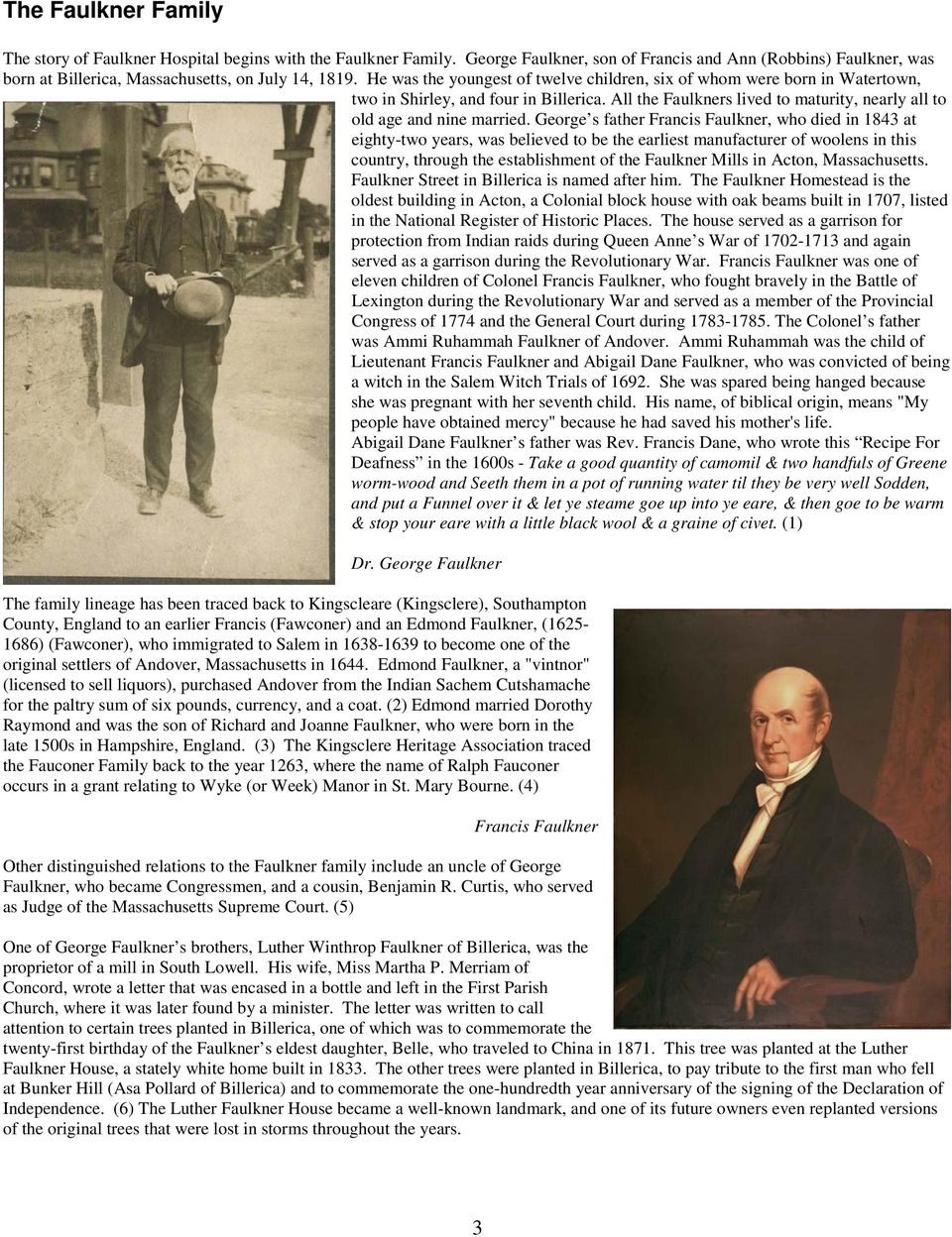 George s father Francis Faulkner, who died in 1843 at eighty-two years, was believed to be the earliest manufacturer of woolens in this country, through the establishment of the Faulkner Mills in