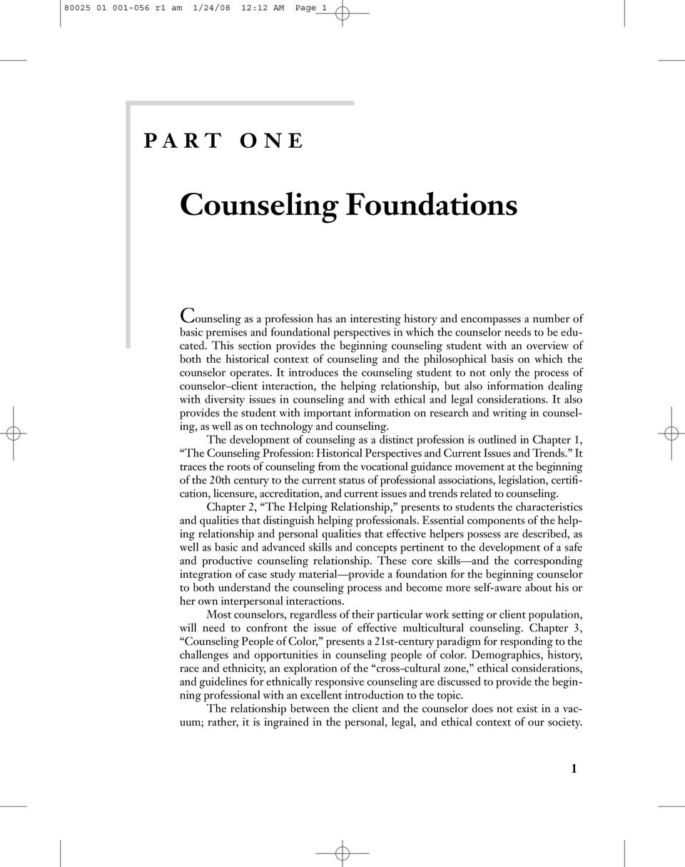 This section provides the beginning counseling student with an overview of both the historical context of counseling and the philosophical basis on which the counselor operates.